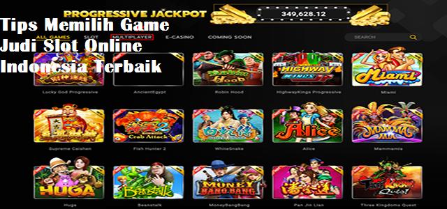 Tips Memilih Game Judi Slot Online Indonesia Terbaik